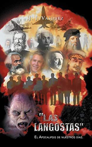 Las Langostas : El Apocalipsis de Nuestros: J J Vasquez
