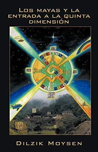 9781463315474: Los mayas y la entrada a la quinta dimensión (Spanish Edition)