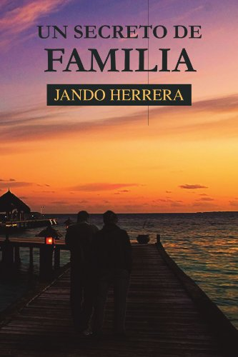 Un Secreto De Familia (Spanish Edition) (9781463315597) by Jando Herrera