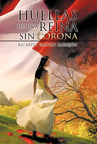 9781463316358: Huellas de Una Reina Sin Corona (Spanish Edition)