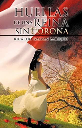 9781463316365: Huellas de una reina sin corona (Spanish Edition)
