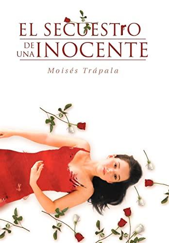 El secuestro de una inocente (Spanish Edition): Tr?pala, Mois?s