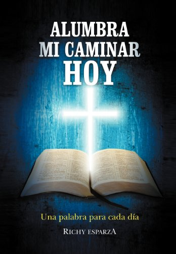 9781463316785: Alumbra Mi Caminar Hoy: Una Palabra Para Cada Dia (Spanish Edition)