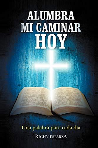9781463316808: Alumbra Mi Caminar Hoy: Una palabra para cada día (Spanish Edition)