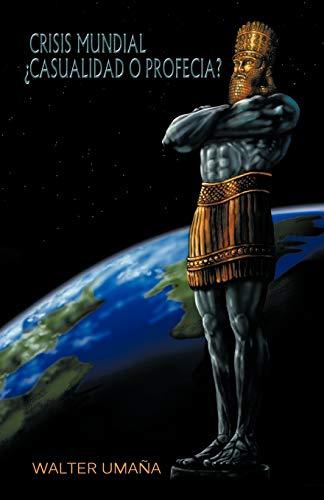 9781463316815: Crisis mundial casualidad o profecia? (Spanish Edition)