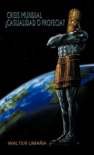 9781463316839: Crisis Mundial Casualidad O Profecia? (Spanish Edition)