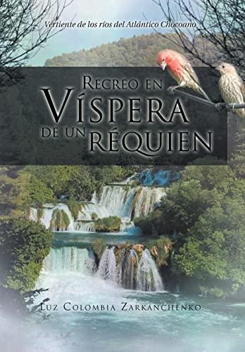 9781463316952: Recreo En Vispera de Un Requien: Vertiente de Los Rios del Atlantico Chocoano (Spanish Edition)