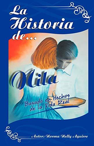 9781463317263: La Historia de Nila: Basado En Hechos de La Vida Real