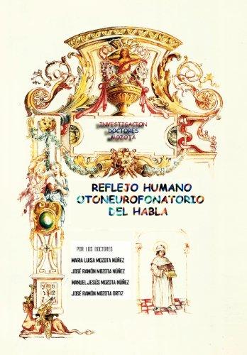 9781463317461: Reflejo Humano Otoneurofonatorio del Habla