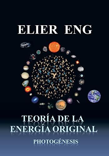 Teoria de La Energia Original: Photogenesis: Elier Eng