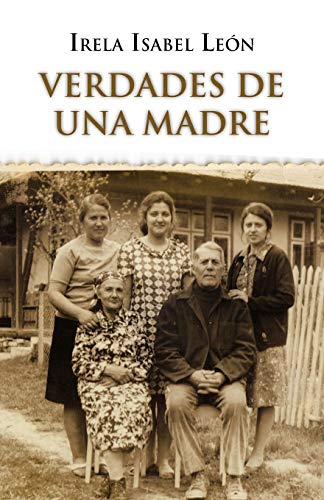 Verdades de una madre (Spanish Edition): León, irela isabel