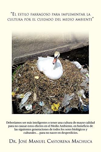 9781463319656: El Estilo Farragoso Para Implementar La Cultura Por El Cuidado del Medio Ambiente