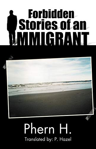 Forbidden Stories of an Immigrant Spanish Edition: Phern H