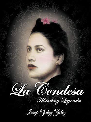 La Condesa Historia y Leyenda Spanish Edition: Josep Zalez