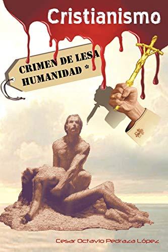 9781463320775: Cristianismo, Crimen De Lesa Humanidad (Spanish Edition)
