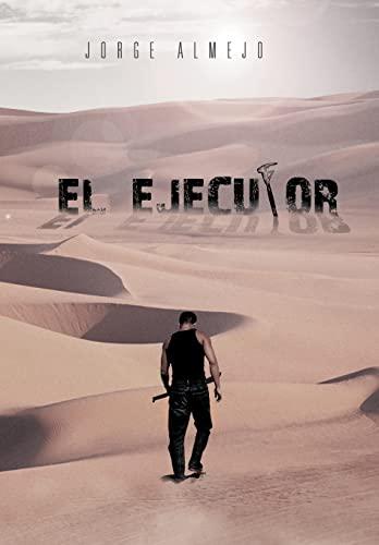 9781463321079: El Ejecutor (Spanish Edition)