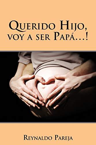 9781463321291: Querido Hijo, voy a ser Papá. . . ! (Spanish Edition)