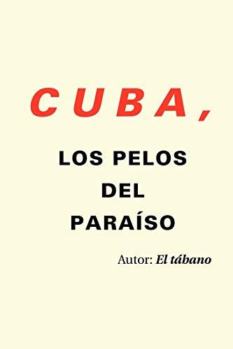 9781463323080: Cuba, los pelos del paraíso (Spanish Edition)