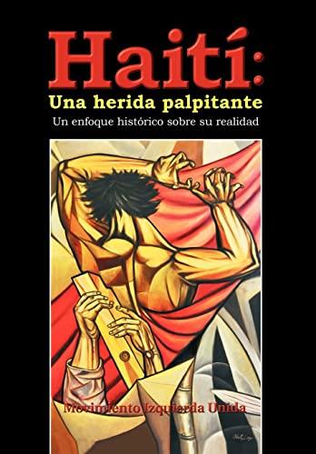 9781463323172: Haiti: Una Herida Palpitante: Un Enfoque Historico Sobre Su Realidad (Spanish Edition)