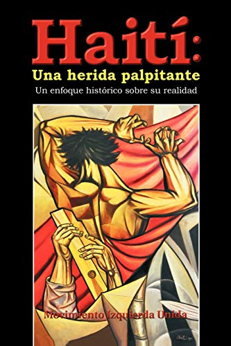 9781463323196: Haití: Una herida palpitante: Un enfoque histórico sobre su realidad (Spanish Edition)