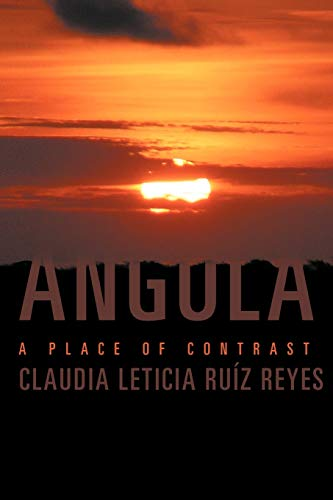 9781463323974: Angola: A Place of Contrast