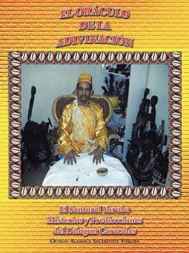 9781463323998: El Oráculo de la Adivinación: El Santoral Yoruba. Misterios y Prediccciones del Dilogun Caracoles (Spanish Edition)