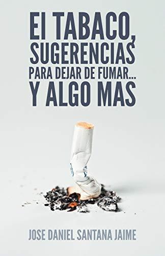 9781463324193: El Tabaco, Sugerencias Para Dejar de Fumar... y Algo Mas