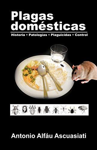 9781463324827: Plagas Domésticas: Historia Patologías Plaguicidas Control (Spanish Edition)