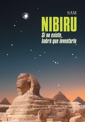 Nibiru: Si No Existe, Habra Que Inventarlo: Sam