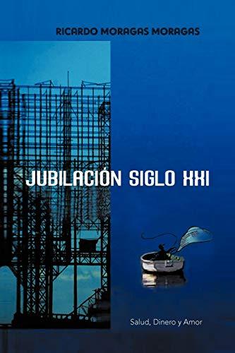 Jubilacion Siglo XXI: Salud (Paperback): Ricardo Moragas Moragas