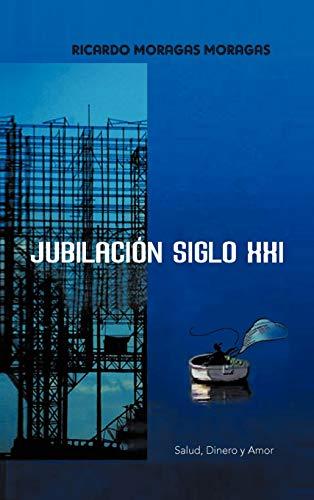 9781463325374: Jubilacion Siglo XXI: Salud, Dinero y Amor (Spanish Edition)