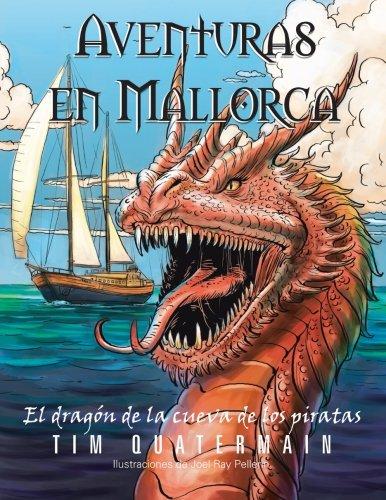 9781463326029: Aventuras en Mallorca: El Dragón de la Cueva de los Piratas (Spanish Edition)