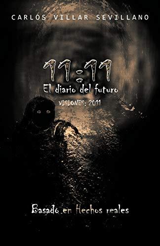 1111 El Diario del Futuro Visiones 2011 Spanish Edition: Carlos Villar Sevillano
