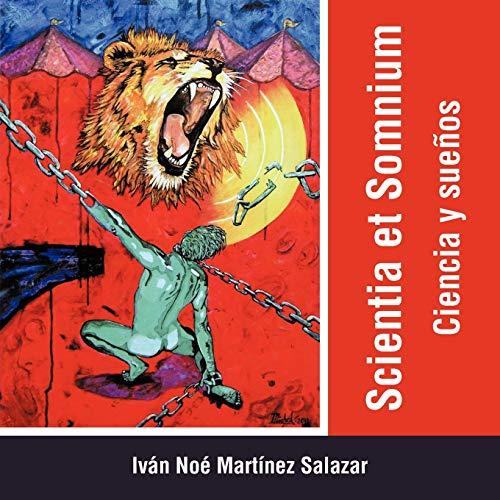 Scientia Et Somnium: Ciencia y Suenos: Noà MartÃnez Salazar