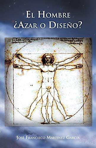 9781463327088: El Hombre Azar o Diseño? (Spanish Edition)