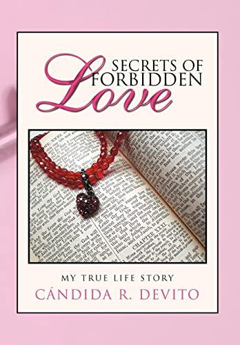 9781463328030: Secrets of Forbidden Love: My True Life Story