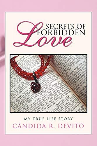 9781463328054: Secrets of Forbidden Love: My True Life Story