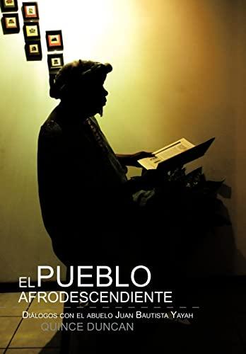 9781463328276: El Pueblo Afrodescendiente: Di Logos Con El Abuelo Juan Bautista Yayah