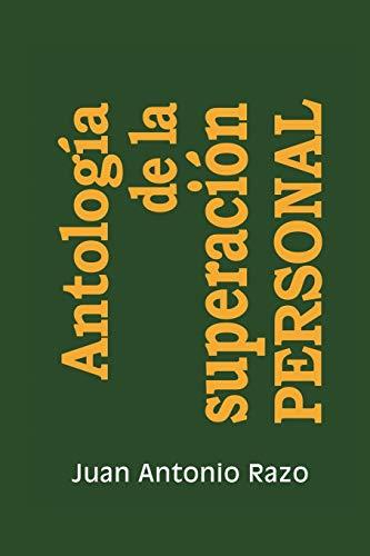 Antolog a de La Superaci N Personal: Juan Antonio Razo