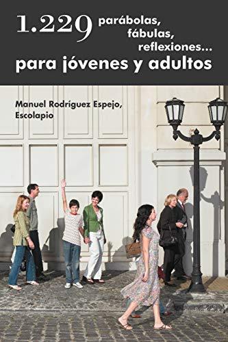 9781463329105: 1.229 parábolas, fábulas, reflexiones. . . para jóvenes y adultos (Spanish Edition)