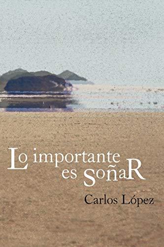 9781463329457: Lo importante es soñar (Spanish Edition)