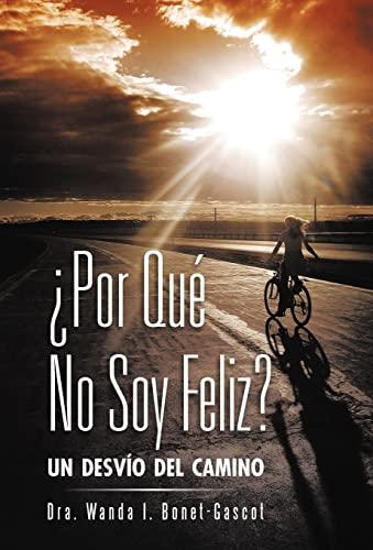 9781463330224: Por Que No Soy Feliz?: Un Desvio del Camino (Spanish Edition)