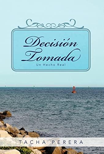 Decisi N Tomada: Un Hecho Real (Spanish Edition): Tacha Perera