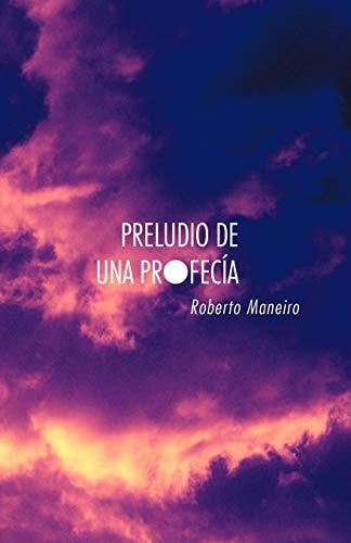 Preludio De Una Profec: Roberto Maneiro