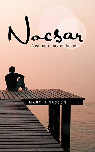 Nocsar: Viviendo D as En La Vida: Martin Rascon