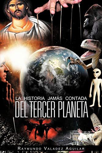 9781463332006: La Historia Jamás Contada Del Tercer Planeta (Spanish Edition)