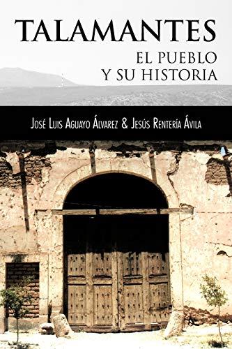 9781463332181: TALAMANTES: EL PUEBLO Y SU HISTORIA