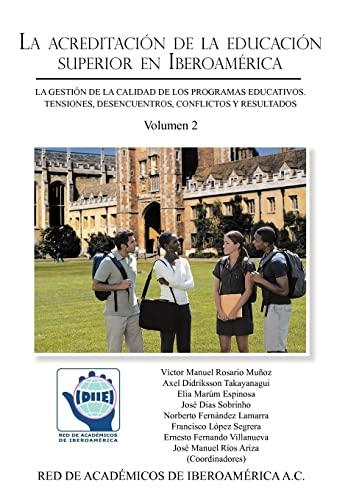 9781463332754: 2: La Acreditacion de La Educacion Superior En Iberoamerica: La Gestion de La Calidad de Los Programas Educativos. Tensiones, Desencuentros, Conflictos