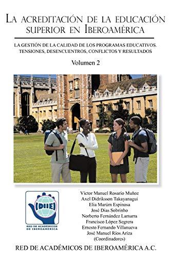 9781463332778: 2: La Acreditacion de La Educacion Superior En Iberoamerica: La Gestion de La Calidad de Los Programas Educativos. Tensiones, Desencuentros, Conflictos