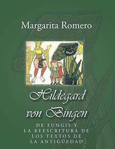 9781463332990: Hildegard von Bingen: de fungis y la reescritura de los textos de la antigüedad (Spanish Edition)